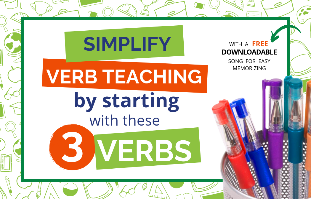 Simplify Verb Teaching By Starting With These Three Verbs (Song Included!)