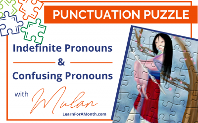 Indefinite Pronouns and Confusing Pronouns with Mulan (Punctuation Puzzle)