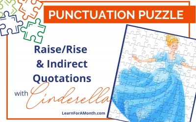 Raise/Rise and Indirect Quotations with Cinderella (Punctuation Puzzle)