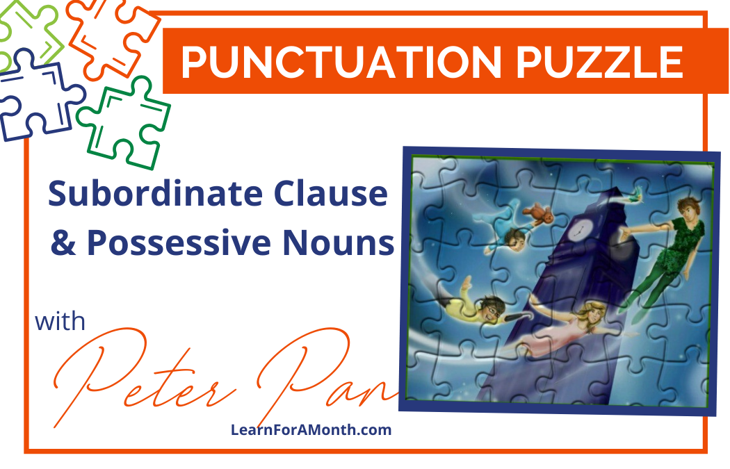 Subordinate Clause and Possessive Nouns (Punctuation Puzzle)