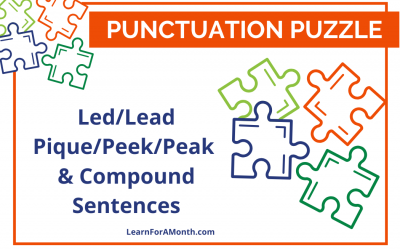 Led/Lead; Pique/Peek/Peak; and Compound Sentences (Punctuation Puzzle)