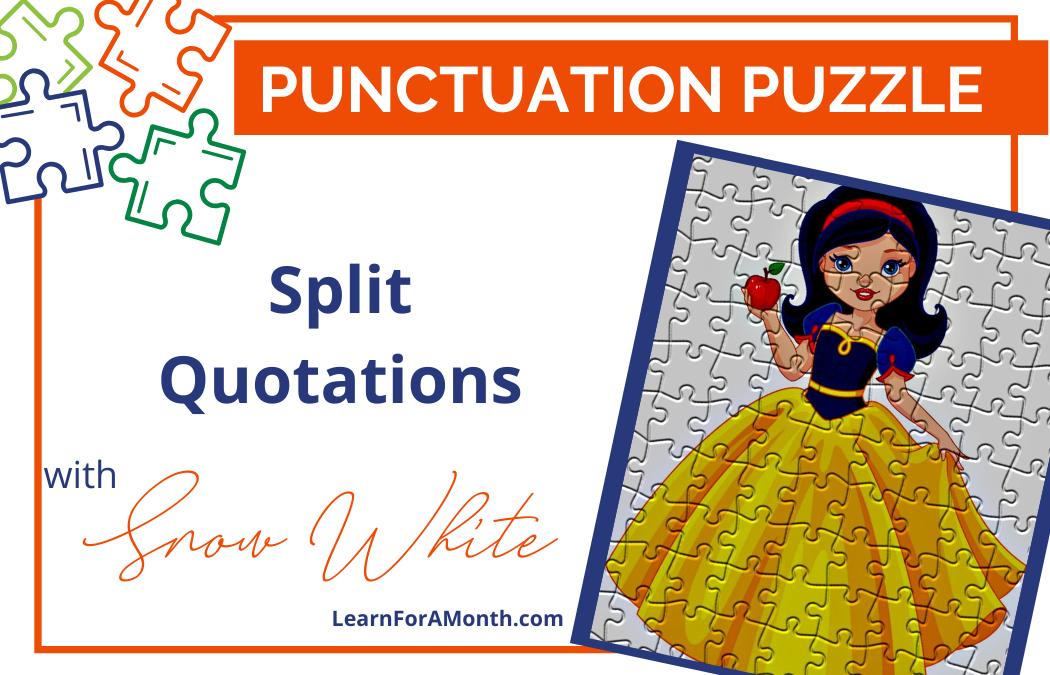 Split Quotations with Snow White (Punctuation Puzzle)