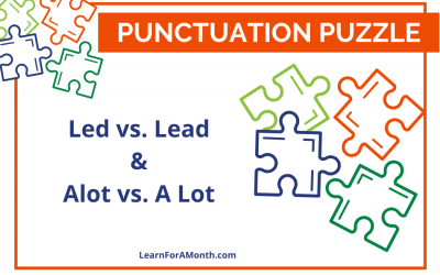 Led vs. Lead & Alot vs. A Lot (Punctuation Puzzle)