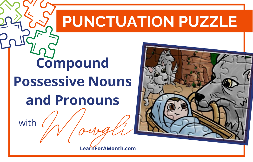 Compound Possessive Nouns and Pronouns with Mowgli (Punctuation Puzzle)