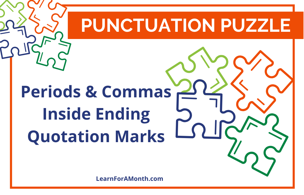 Periods and Commas Inside Ending Quotation Marks (Punctuation Puzzle)