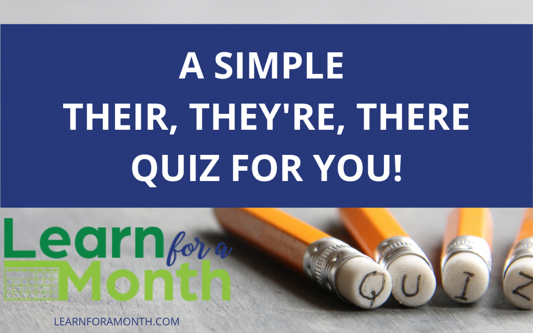 A Simple Their, They're, There Quiz for You!