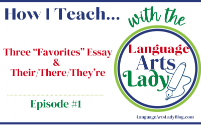 "How I Teach…Three ""Favorites"" Essay and Their/There/They're (Episode #1)"