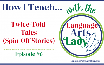 How I Teach….Twice-Told Tales (Spin-Off Stories) (Episode #6)