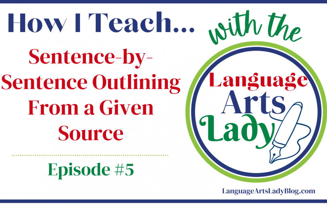 How I Teach… Sentence-by-Sentence Outlining From a Given Source (Episode #5)