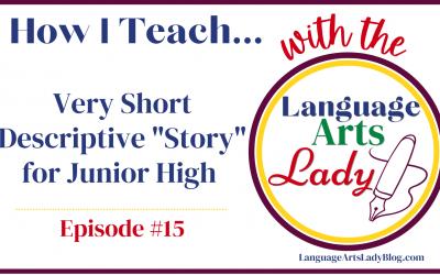 """How I Teach…Very Short Descriptive """"Story"""" for Junior High (Episode #15)"""