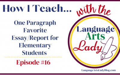 How I Teach…The One Favorite Essay/Report for Elementary Students (#16)