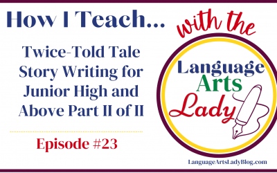 Twice-Told Tale Story Writing for Junior High and Above Part II of II